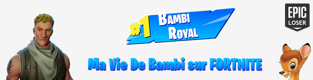 Bannière principale - Fortnite - Ma vie de Bambi